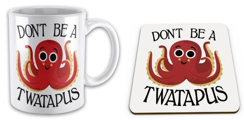 Set of Don't Be A Twatapus Funny Rude Octopus Novelty Gift Mug & Coaster